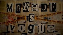Morgue Is Vogue